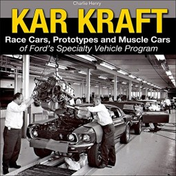 Kar-Kraft #2# Race Cars, Prototypes and Muscle Cars of Ford's Specialty Vehicle Activity Program