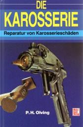 Die Karosserie #2# Reparatur von Karosserieschäden (Reprint)