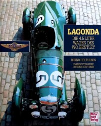 Lagonda #2# Die 4.5 Liter Wagen des W.O. Bentley (No. 451/1000)
