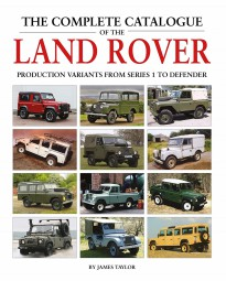 The Complete Catalogue of the Land Rover #2# Production Variants from Series 1 to Defender