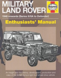 Military Land Rover · Enthusiasts' Manual #2# 1948 onwards (Series I-III, Defender, 101, Wolf, etc)