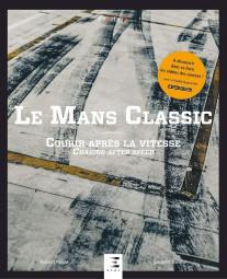 Le Mans Classic #2# Courir après la Vitesse · Chasing after Speed