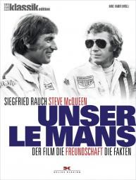 Unser Le Mans · Siegfried Rauch/Steve McQueen #2# Der Film. Die Freundschaft. Die Fakten