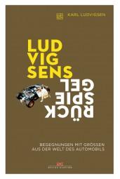 Ludvigsens Rückspiegel #2# Begegnungen mit Größen aus der Welt des Automobils