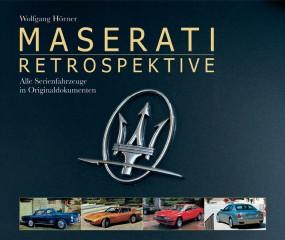 Maserati Retrospektive #2# Alle Serienfahrzeuge in Originaldokumenten