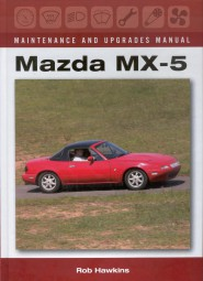 Mazda MX-5 (Mk. I & II / NA & NB) #2# Maintenance and Upgrades Manual