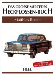 Das grosse Mercedes Heckflossen-Buch #2# Reprint der Originalausgabe