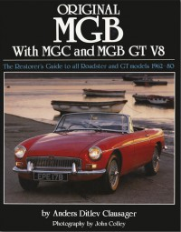 Original MGB with MGC and MG B GT V8 #2# The Restorer's Guide