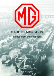 MG · Made in Abingdon #2# Echoes from the shopfloor