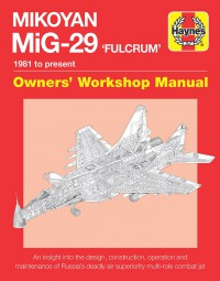 Mikoyan MiG-29 'Fulcrum' · 1981 to present #2# Owners' Workshop Manual