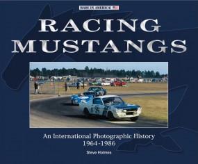 Racing Mustangs #2# An International Photographic History 1964-1986
