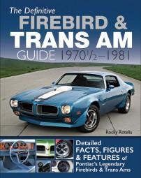 Pontiac Firebird & Trans Am #2# The Definitive Guide · 1970½-1981