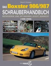 Porsche Boxster (986/987 · 1996-2008) Schrauberhandbuch #2# Reparieren und Optimieren leicht gemacht