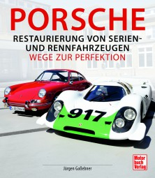 Porsche #2# Restaurierung von Serien- und Rennfahrzeugen · Wege zur Perfektion