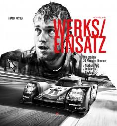 Porsche Werkseinsatz (Luxusausgabe) #2# Die großen 24-Stunden-Rennen: Nürburgring/Le Mans/Daytona