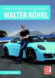 Sportlich und sicher fahren mit Walter Röhrl