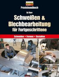 Schweißen & Blechbearbeitung Praxishandbuch #2# für Fortgeschrittene: Schneiden · Formen · Gestalten