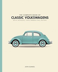 The Complete Book of Classic Volkswagens #2# Beetles, Microbuses, Things, Karmann Ghias, and More