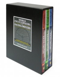 World Encyclopaedia of Racing Drivers #2# definitive reference of 2500 international racing drivers